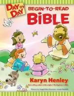 Day by Day Begin-to-Read Bible (Tyndale Kids) - Karyn Henley, Joseph Sapulich