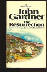 The Resurrection - John Gardner