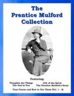 The Prentice Mulford Collection - Prentice Mulford