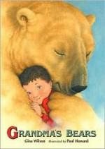 Grandma's Bears - Gina Wilson, Paul Howard