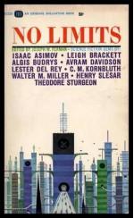 No Limits - Joseph W. Ferman, Isaac Asimov, Leigh Brackett, Algis Budrys, Avram Davidson, Lester del Rey, C.M. Cornbluth, Walter M. Miller Jr., Henry Slesar, Theodore Sturgeon