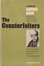 """The Counterfeiters, with Journal of """"The Counterfeiters"""" - André Gide, Dorothy Bussy, Justin O'Brien"""