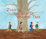 Zero Is The Leaves On The Tree - Betsy Franco, Shino Arihara