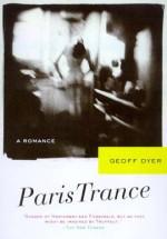 Paris Trance - Geoff Dyer