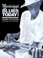 Mississippi Blues Today - Stuart Nicholson