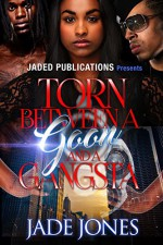 Torn Between a Goon and a Gangsta - Jade Jones