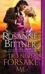 Do Not Forsake Me (Outlaw Hearts) - Rosanne Bittner