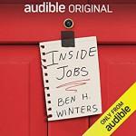 Inside Jobs: Tales from a Time of Quarantine - Ben H. Winters, Scott Aiello, Ellen Archer, Kevin T. Collins