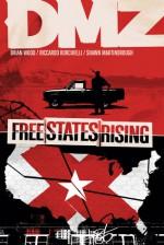 DMZ, Vol. 11: Free States Rising - Riccardo Burchielli, Shawn Martinbrough, Brian Wood, John Paul Leon