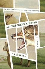 By Evie Wyld All the Birds, Singing: A Novel (Reprint) [Paperback] - Evie Wyld