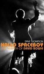 Hallo Spaceboy: The Rebirth of David Bowie - Dave Thompson