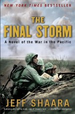 The Final Storm: A Novel of the War in the Pacific (World War II) - Jeff Shaara