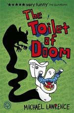 The Toilet of Doom (Jiggy McCue) - Michael Lawrence