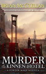 Murder at the Kinnen Hotel: A Powder Mage Novella (Powder Mage series) - Brian McClellan