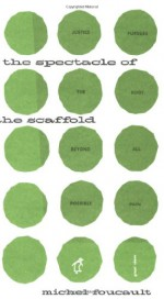 The Spectacle of the Scaffold - Michel Foucault