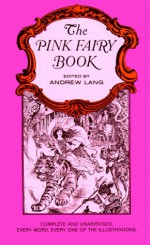 The Pink Fairy Book - Andrew Lang, Henry Justice Ford