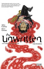 The Unwritten, Vol. 7: The Wound - Mike Carey, Peter Gross