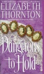 Dangerous to Hold - Elizabeth Thornton