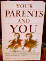 Your Parents and You - Robert S. McGee, Pat Springle, Jim Craddock