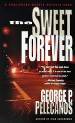 The Sweet Forever - George Pelecanos