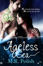 Ageless Sea - M.R. Polish