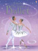 The World of Ballet: Internet-Linked - Judy Tatchell, Lisa Miles