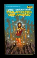 Star-Anchored, Star-Angered - Suzette Haden Elgin