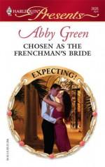 Chosen as the Frenchman's Bride - Abby Green