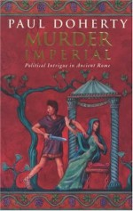 Murder Imperial - Paul Doherty