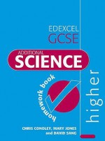 Edexcel Gcse Additional Science Higher Homework Book (Edexcel Gcse Science) - Chris Conoley, Mary Jones