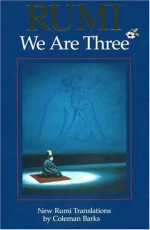 Rumi: We Are Three - Rumi, Coleman Barks