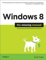 Windows 8: The Missing Manual - David Pogue