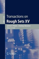 Transactions on Rough Sets XV - James F. Peters, Andrzej Skowron