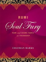 Rumi: Soul-Fury: Love as Religion - Coleman Barks