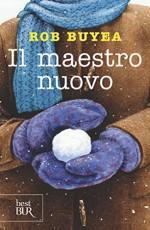 Il maestro nuovo (Best BUR) (Italian Edition) - Rob Buyea, B. Masini