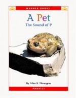 A Pet: The Sound of P (Wonder Books) - Alice K. Flanagan