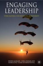 Engaging Leadership: Three Agendas for Sustaining Achievement - Didier Marlier, Chris Parker
