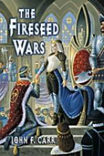The Fireseed Wars - John F. Carr