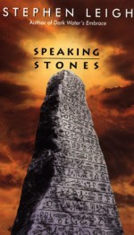 Speaking Stones - Stephen Leigh
