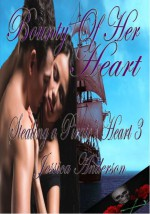 Bounty of Her Heart (Stealing a Pirate's Heart Series) (Volume 3) - Jessica Anderson
