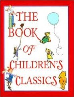 The Book Of Children's Classics - Don Freeman, Munro Leaf, David McPhail