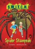 #01 Spider Stampede (S.W.I.T.C.H.) - Ali Sparkes, Ross Collins