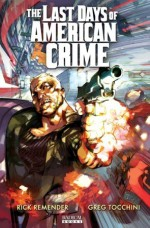 The Last Days of American Crime Book 2 - Rick Remender, Greg Tocchini