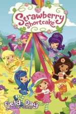 Strawberry Shortcake: Field Day (with panel zoom) - Georgia Ball, Amy Mebberson, Tanya Roberts