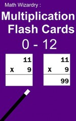 Math Wizardry: Multiplication Flash Cards - 0 to 12 - Scott Douglas
