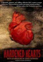 Hardened Hearts - Eddie Generous, Somer Canon, Calvin Demmer, Gwendolyn Kiste, Erin Sweet Al-Mehairi, Meg Elison, Theresa Braun, Laura Blackwell, John Boden, Kathleen W. Deady, James R. Newman