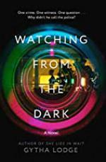 Watching from the Dark - Gytha Lodge