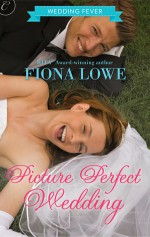 Picture Perfect Wedding - Fiona Lowe