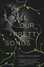 All Our Pretty Songs [Paperback] - Sarah McCarry