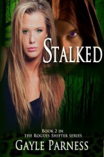 Stalked (Rogues Shifter Series 2) - Gayle Parness